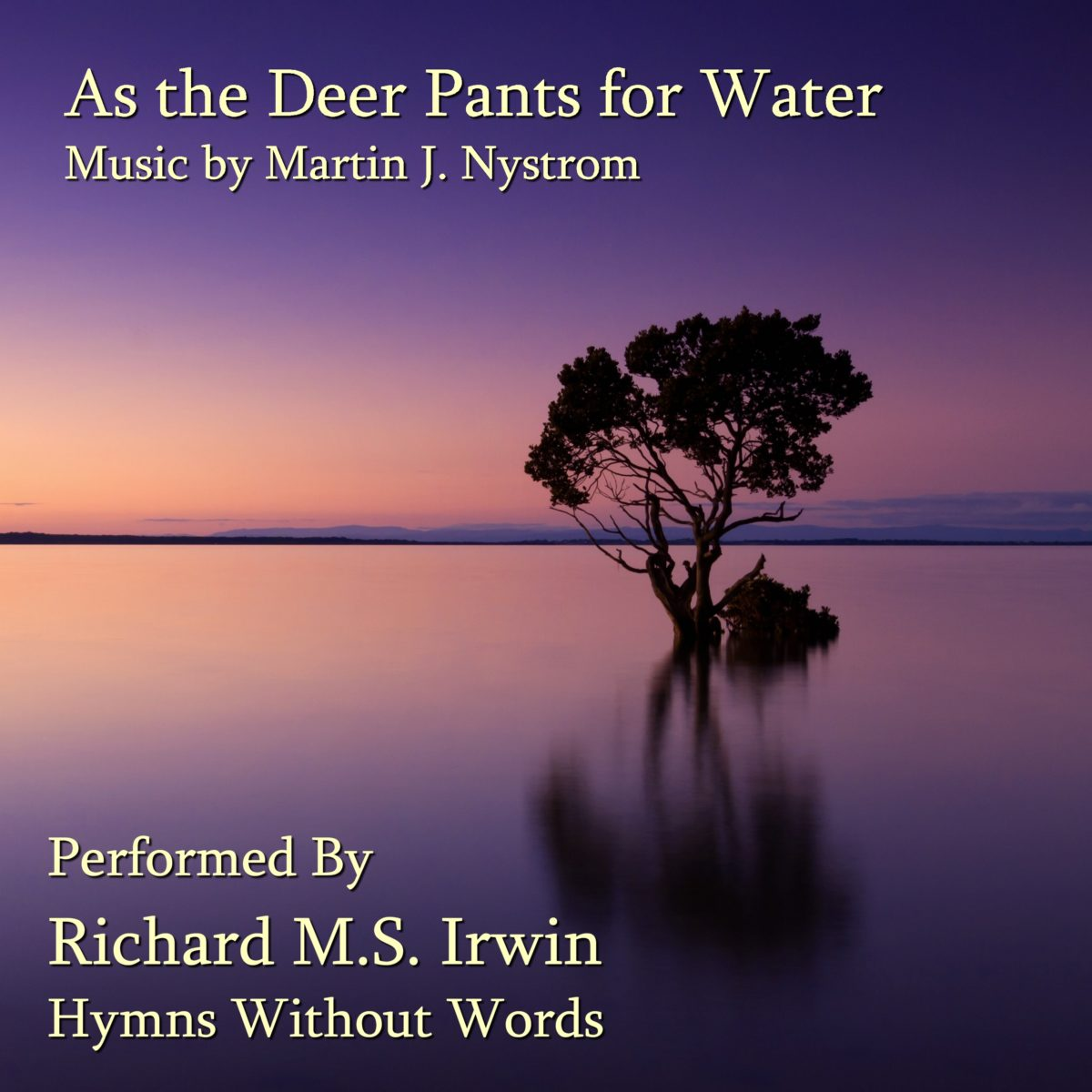 As The Deer Pants For The Water (Piano, 3 Verses)