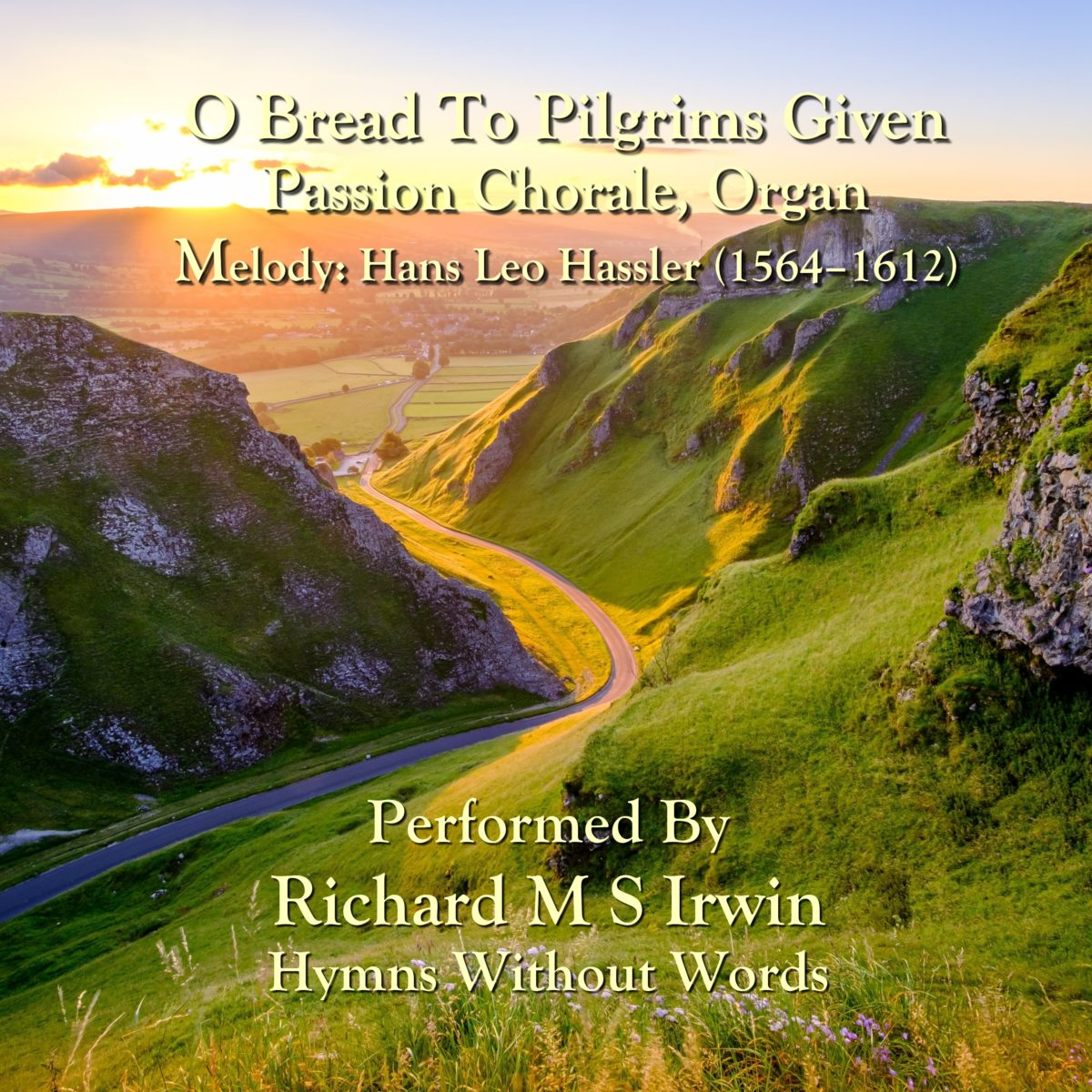 O Bread To Pilgrims Given (Passion Chorale, Organ, 3 Verses)