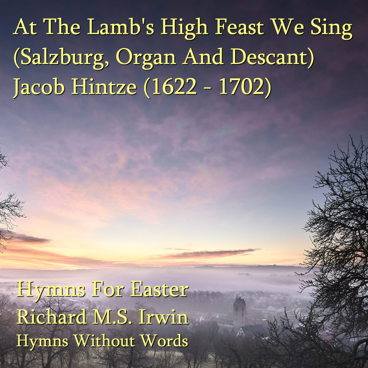 At The Lamb'S High Feast We Sing (Salzburg, Organ And Descant, 4 Verses)