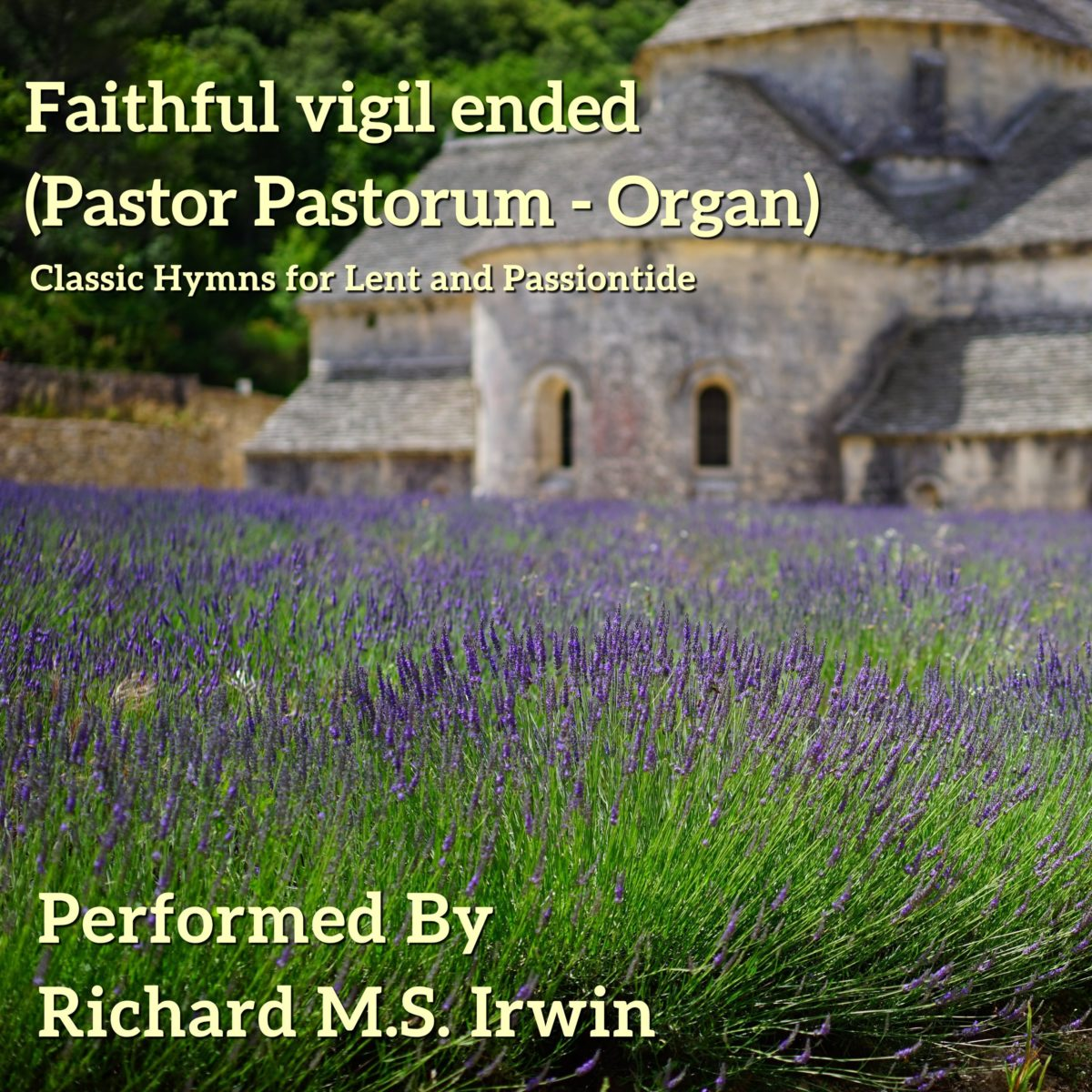 Faithful Vigil Ended (Pastor Pastorum, Organ, 4 Verses)