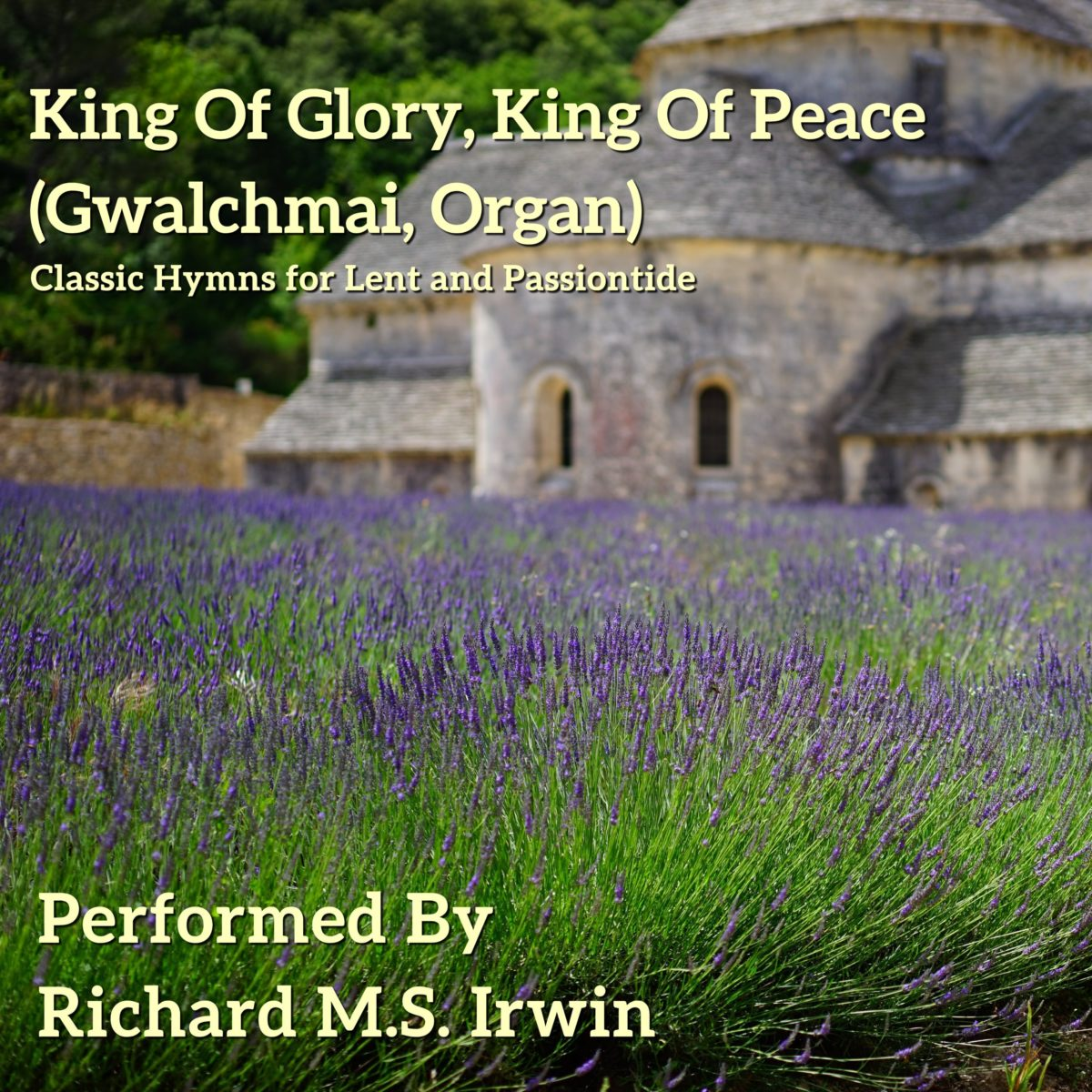 King Of Glory, King Of Peace (Gwalchmai, Organ, 3 Verses)