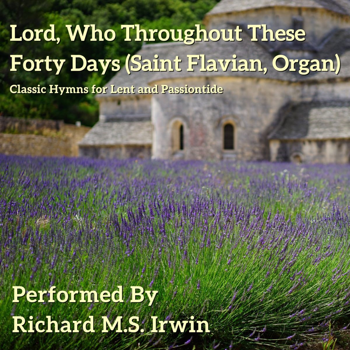 Lord Who Throughout These Forty Days (Saint Flavian, Organ, 5 Verses)