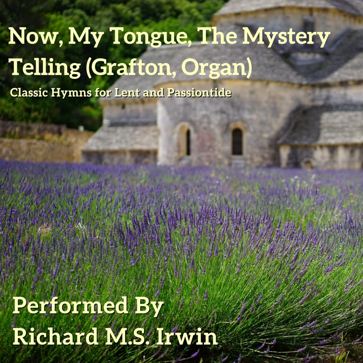 Now My Tongue, The Mystery Telling (Grafton, Organ, 6 Verses)