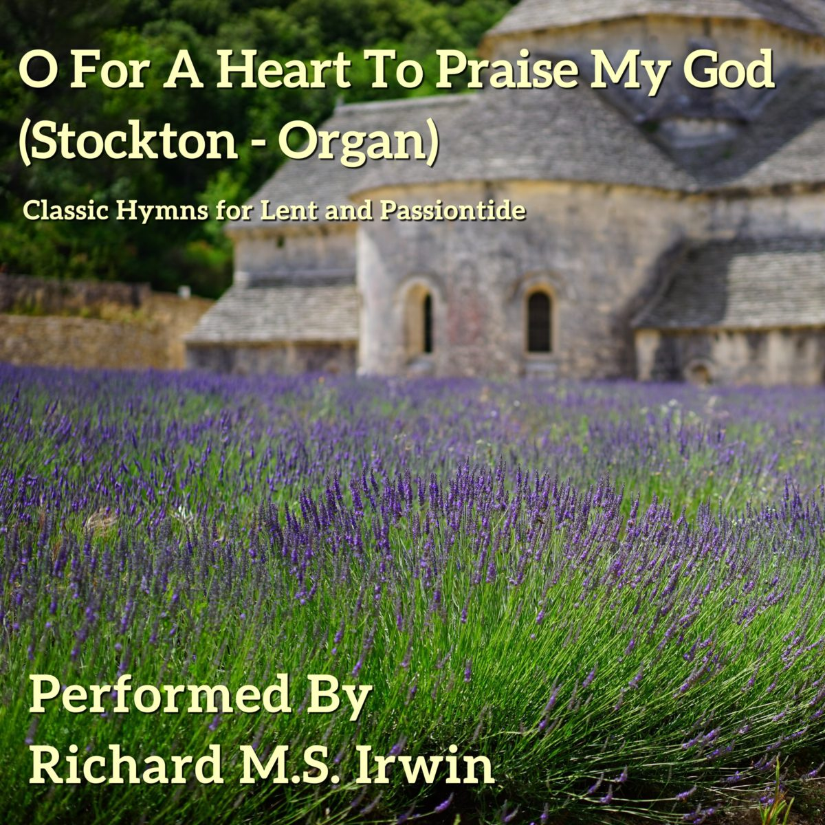 O For A Heart To Praise My God (Stockton- 5 Verses) – Organ
