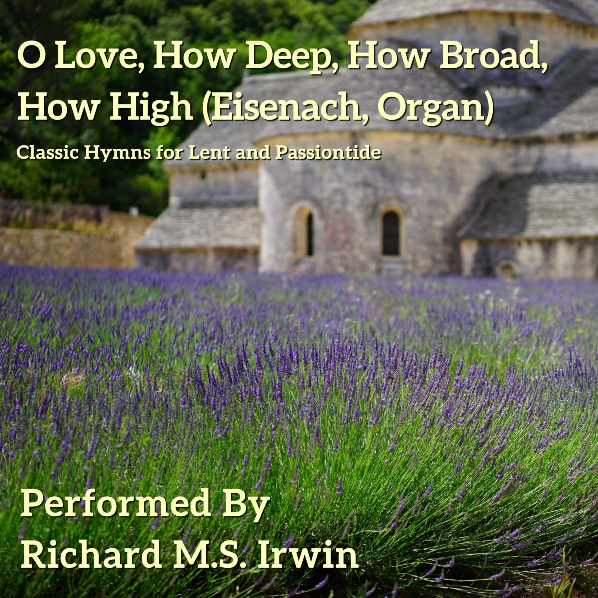 O Love How Deep (Eisenach – 6 Verses) – Organ