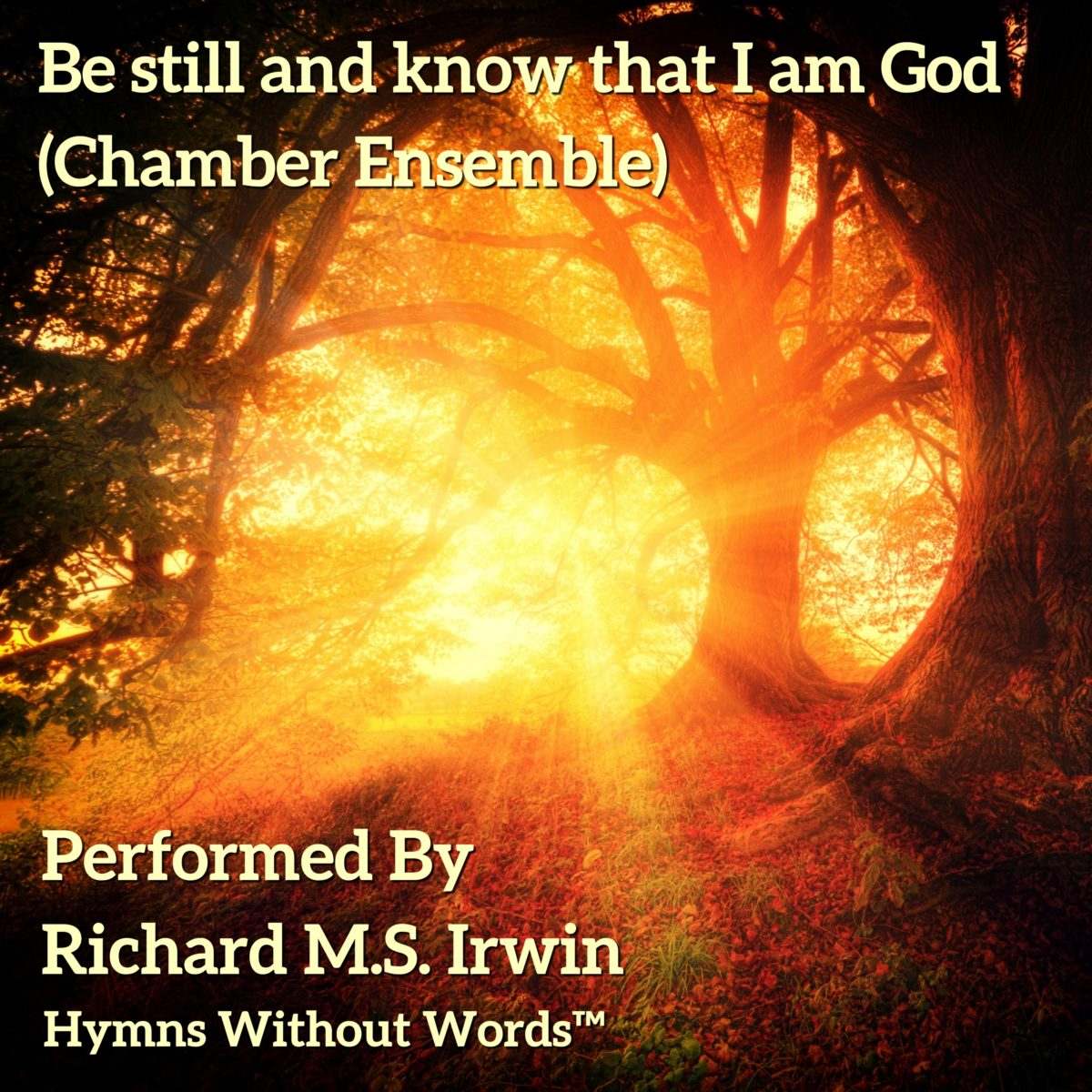 Be Still And Know That I Am God (Chamber Ensemble, 3 Verses)