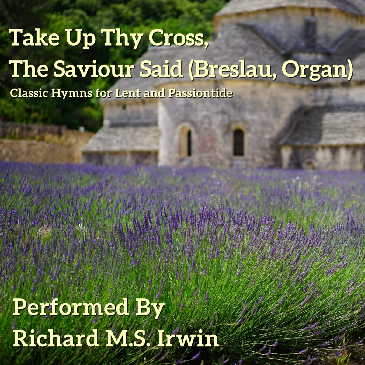 Take Up Thy Cross, The Saviour Said (Breslau, Organ, 6 Verses)