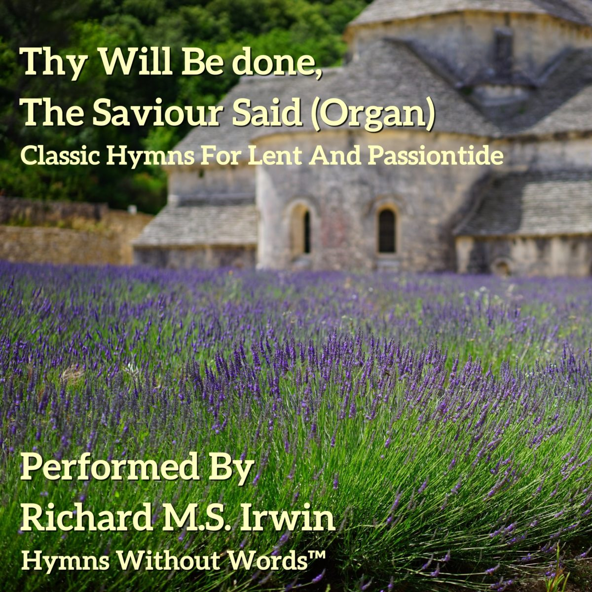 Thy Will Be Done, The Saviour Said (Organ, 4 Verses)