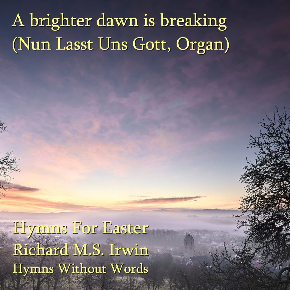 A Brighter Dawn Is Breaking (Nun Lasst Uns Gott, Organ, 4 Verses)