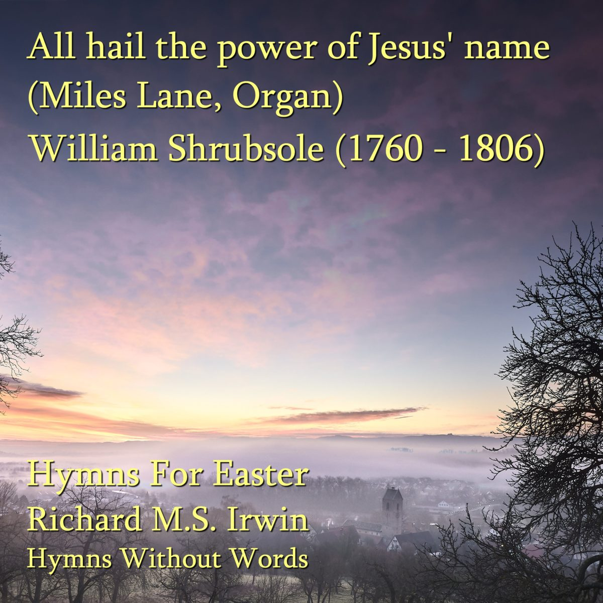 All Hail The Power Of Jesus' Name (Miles Lane – 6 verses) – Organ