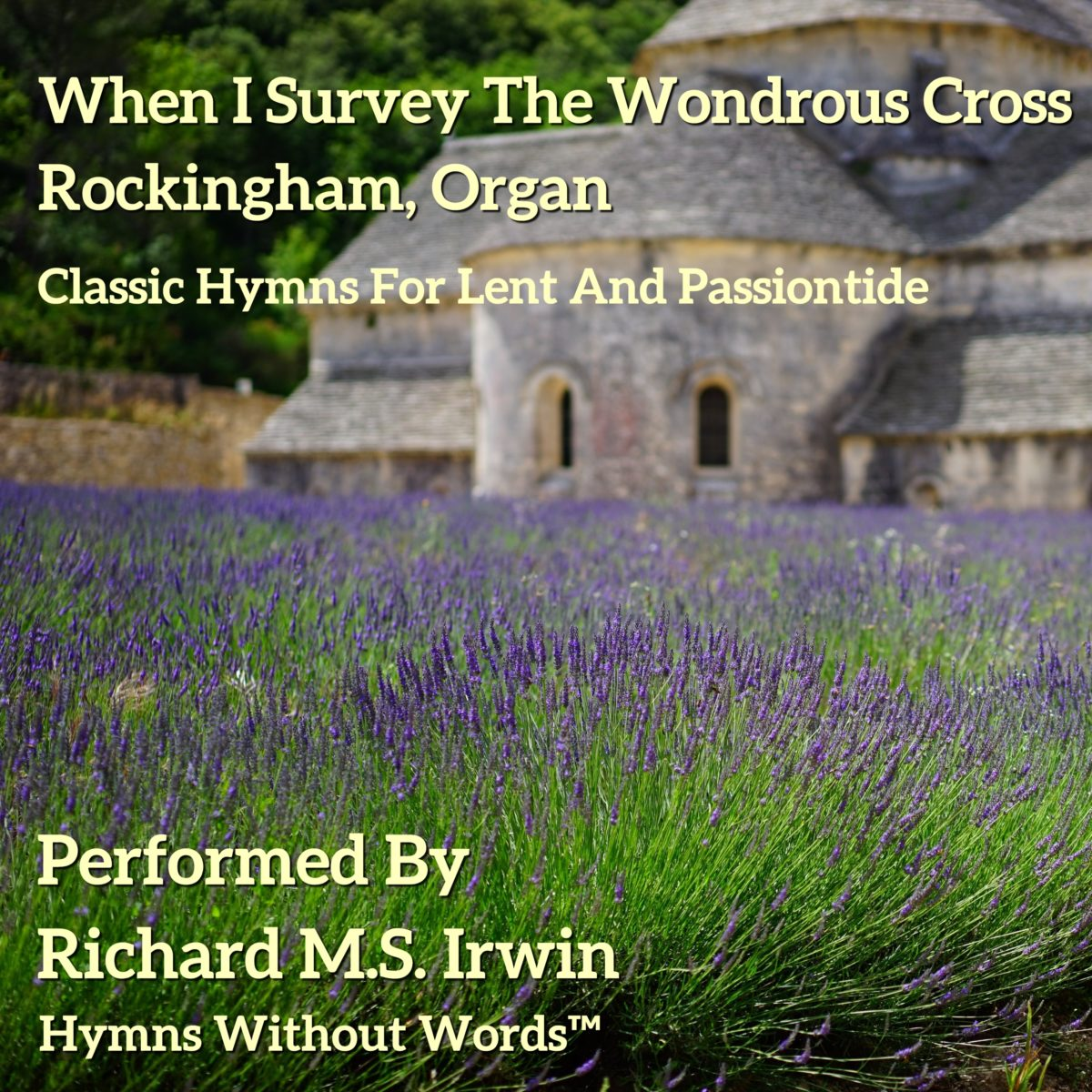 When I Survey The Wondrous Cross (Rockingham, Organ, 4 Verses)
