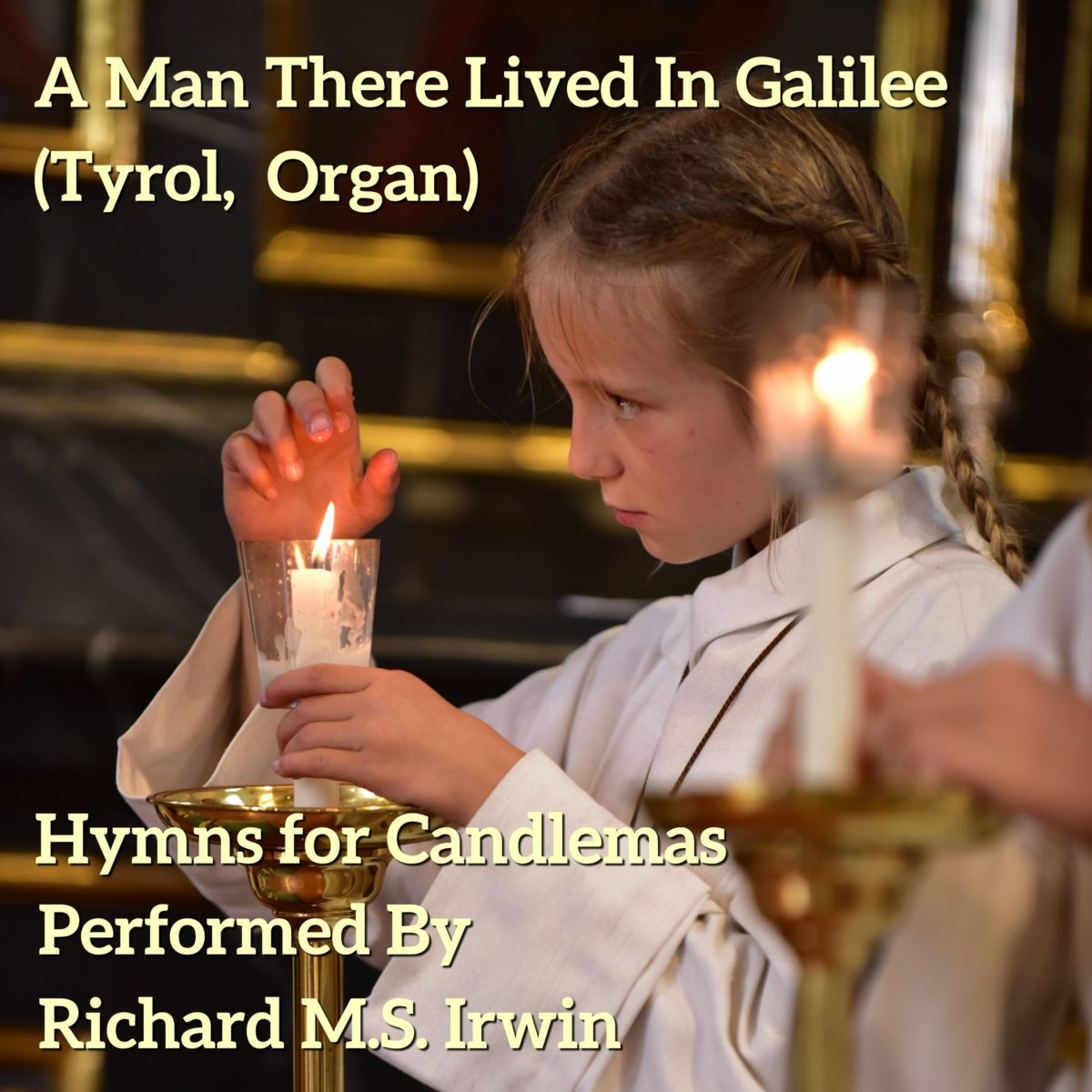 A Man There Lived In Galilee (Tyrol ~ 3 Verses) – Organ