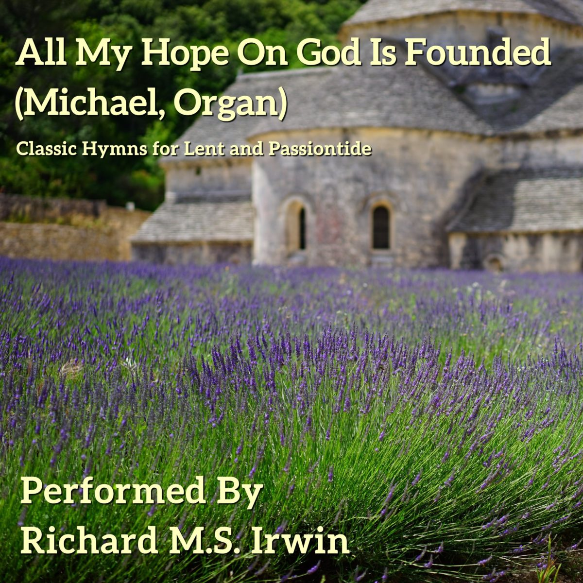 All My Hope On God Is Founded (Michael – 4 Verses) – Organ