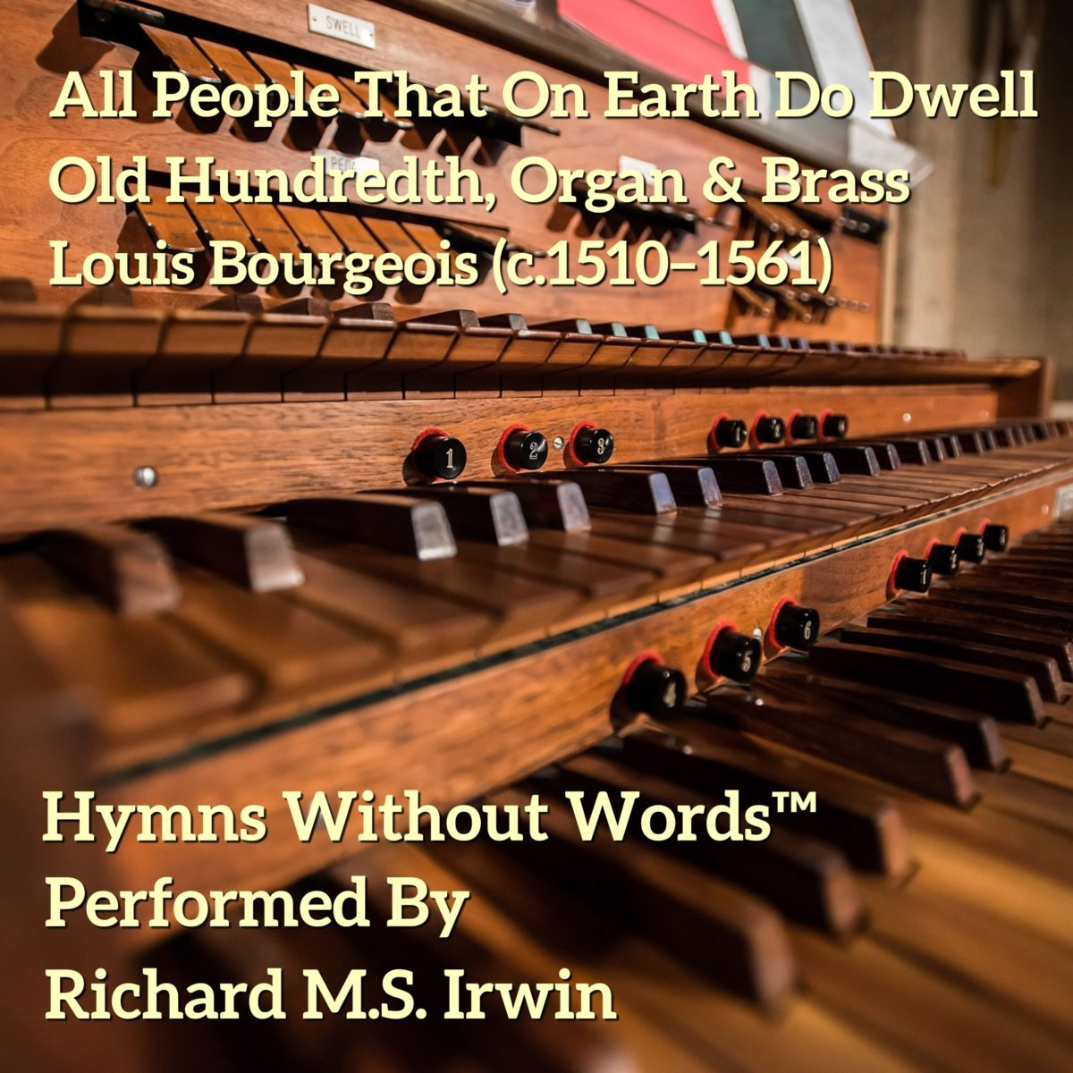 All People That On Earth Do Dwell (Old Hundredth – 5 Verses) – Organ and Descant