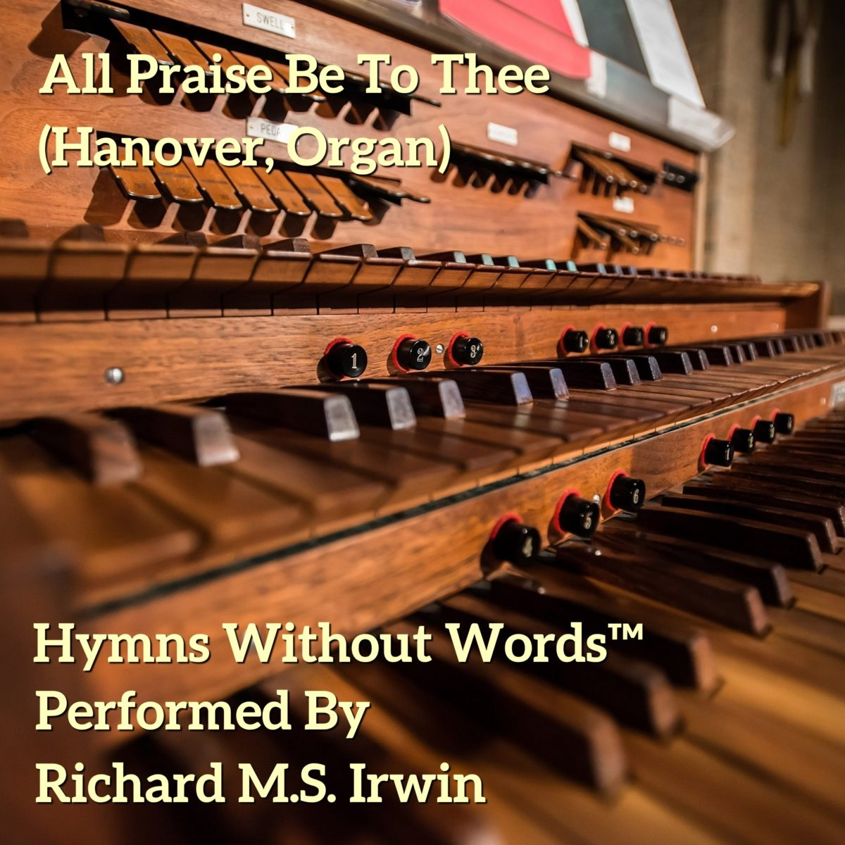 All Praise Be To Thee My Saviour And King (Hanover – 3 Verses) – Organ