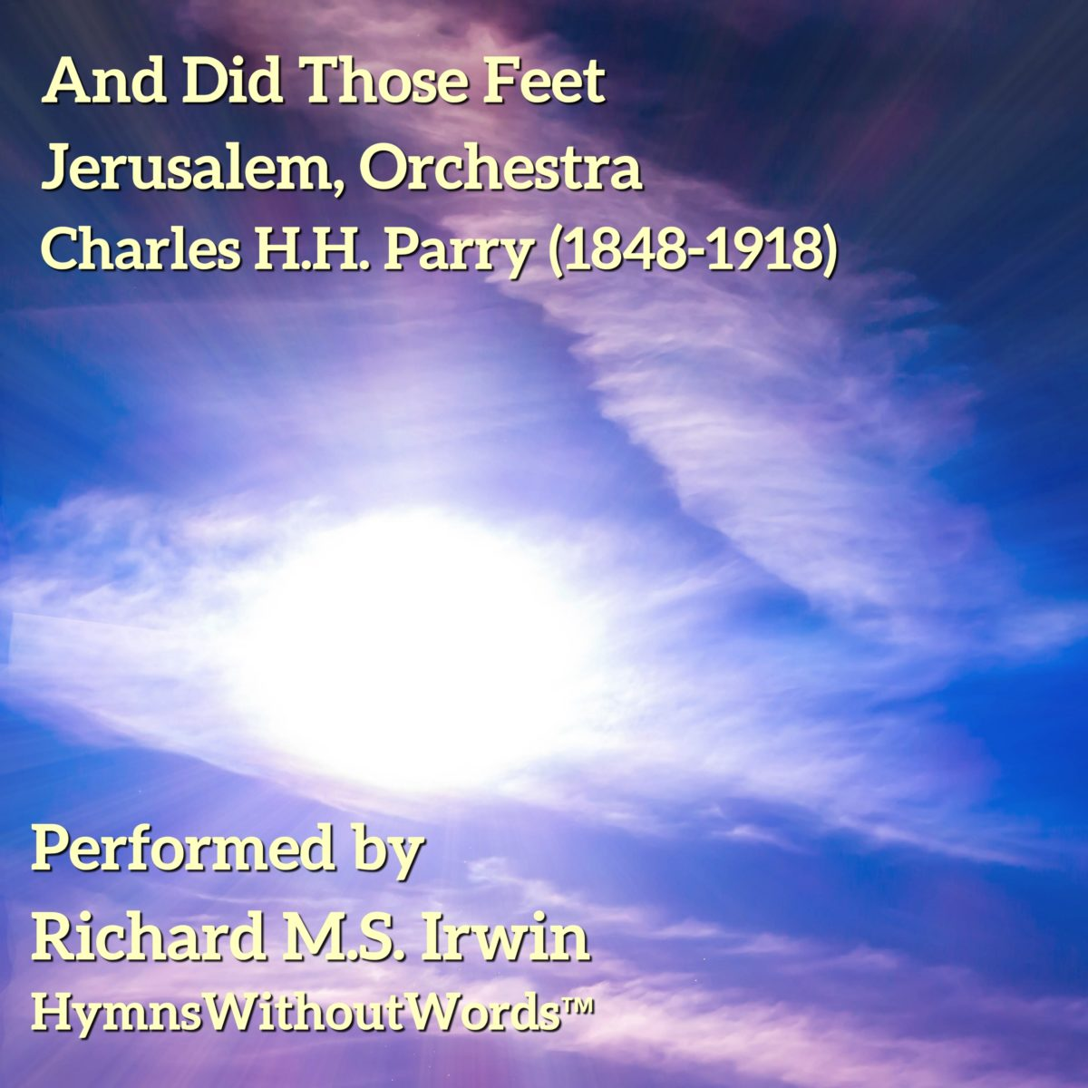 And Did Those Feet In Ancient Time (Jerusalem, Orchestra, 2 Verses)