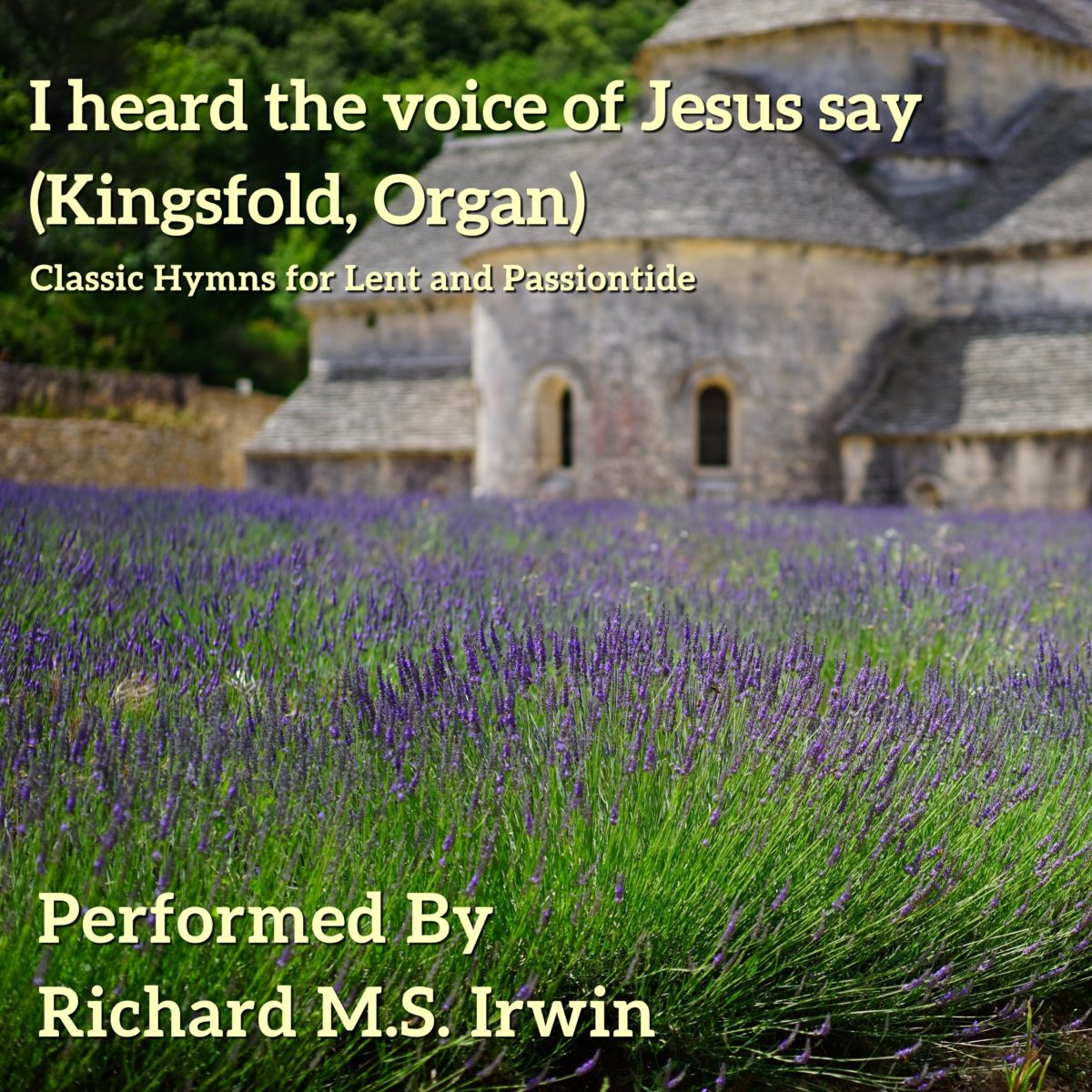 I Heard The Voice Of Jesus Say (Kingsfold, Organ, 3 Verses)
