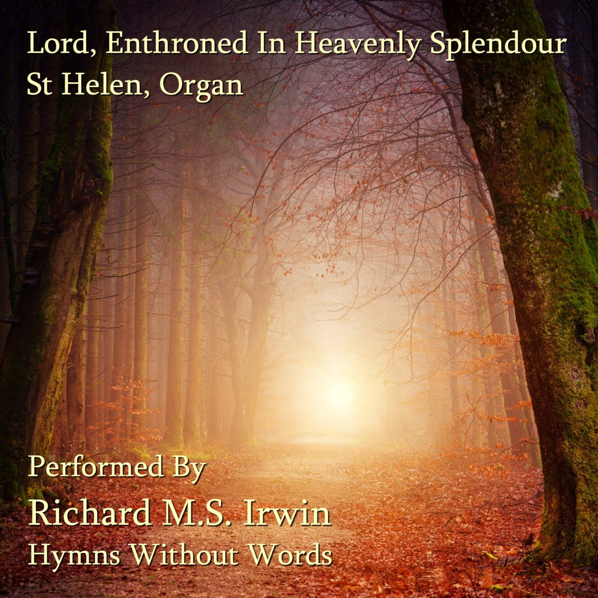 Lord Enthroned In Heavenly Splendour (Saint Helen, Organ, 5 Verses)