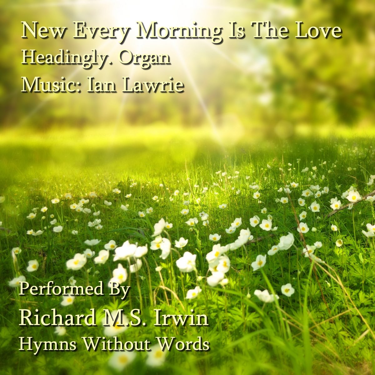 New Every Morning Is The Love (Headingley – 5 Verses) – Organ