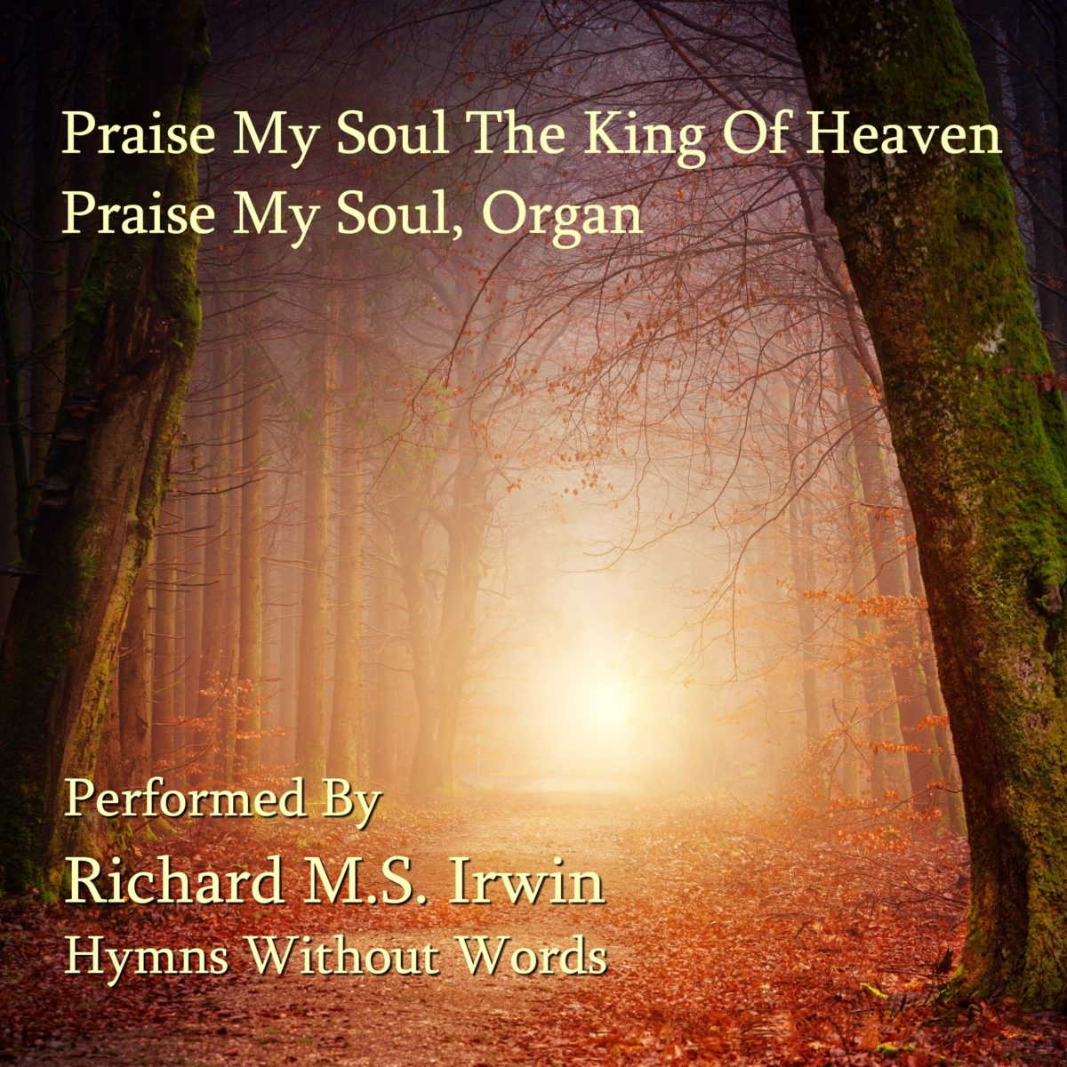 Praise My Soul The King Of Heaven (Praise My Soul – 4 Verses) – Organ