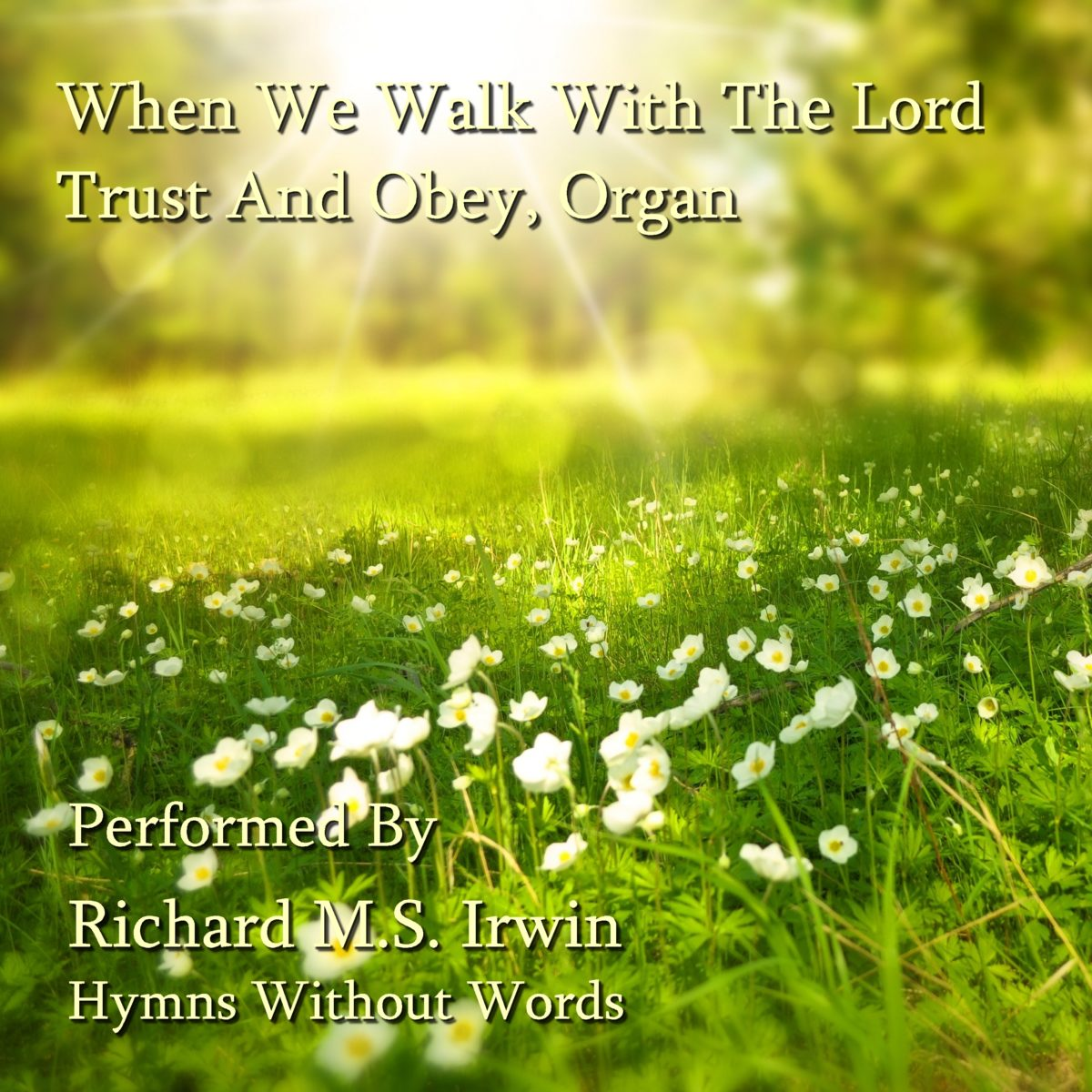 When We Walk With The Lord (Trust And Obey, Organ, 4 Verses)