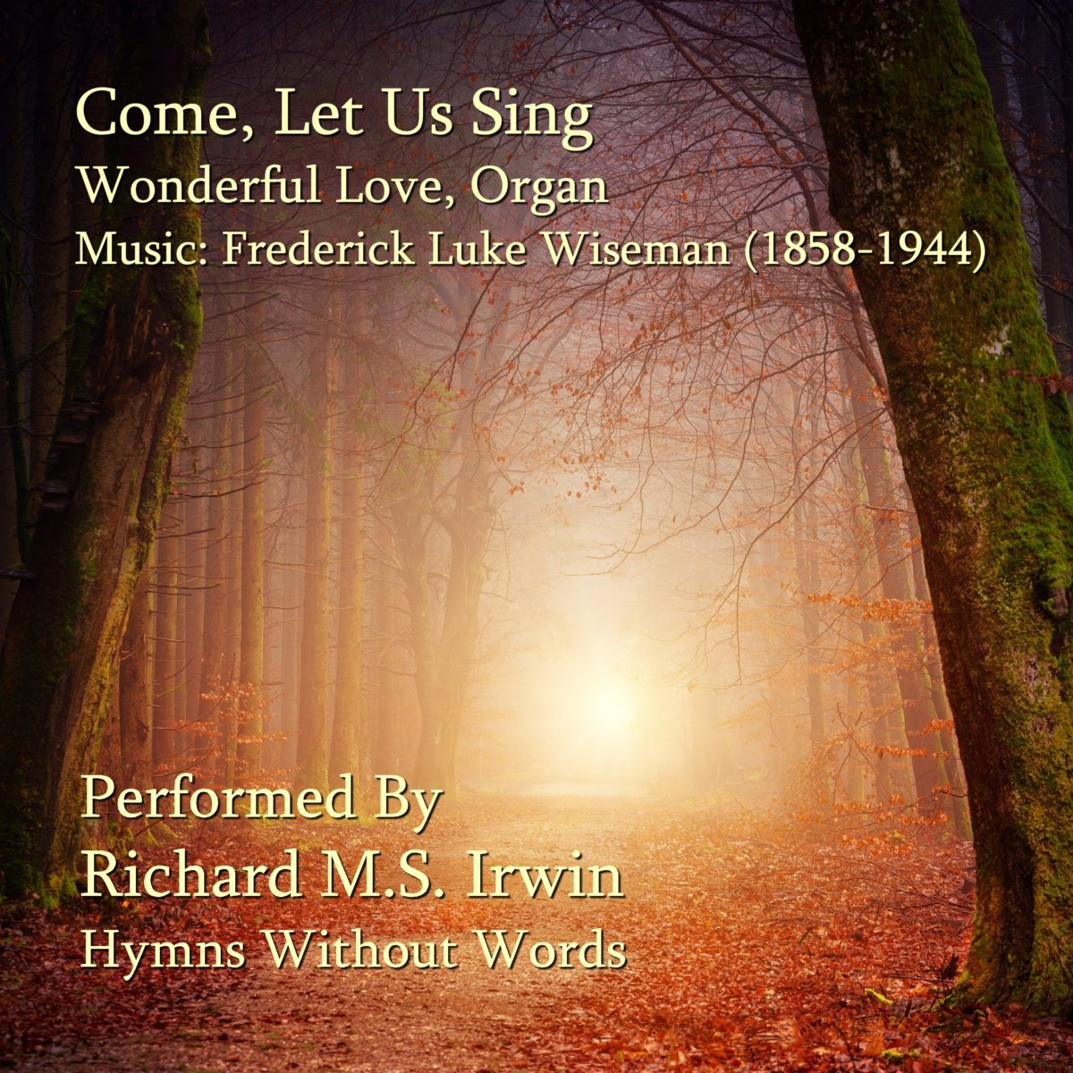 Come Let Us Sing (Wonderful Love – 4 Verses) – Organ