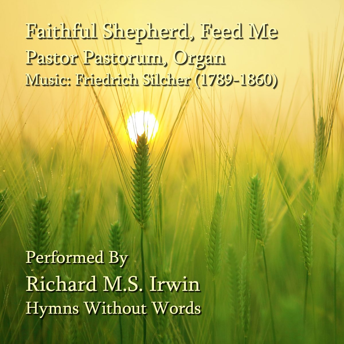Faithful Shepherd Feed Me (Pastor Pastorum – 5 Verses) – Organ