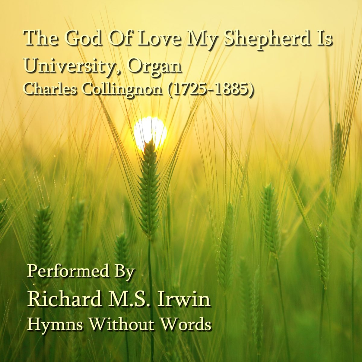 The God Of Love My Shepherd Is (University, Organ, 5 Verses)