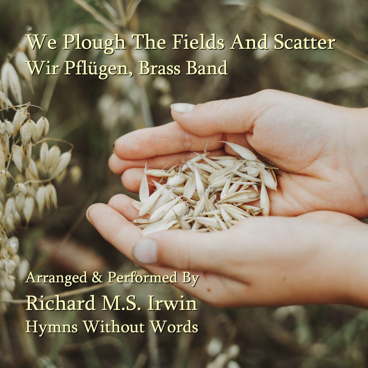 We Plough The Fields And Scatter (Wir Pflügen – 3 Verses) – Brass Band