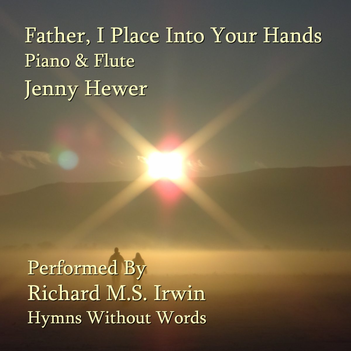 Father I Place Into Your Hands (Piano & Flute, 4 Verses)