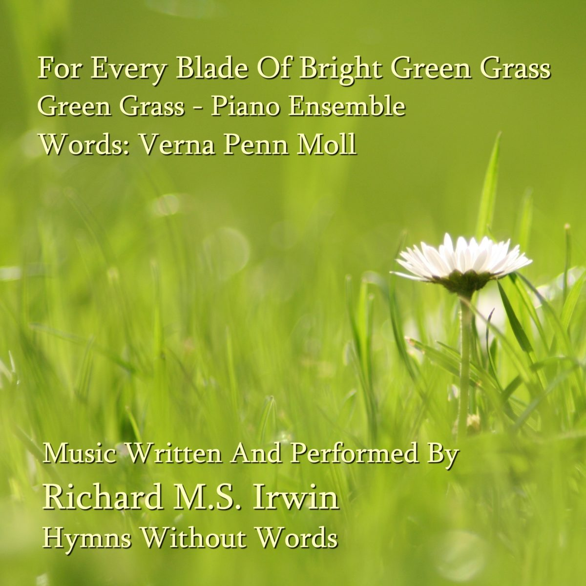 For Every Blade Of Bright Green Grass