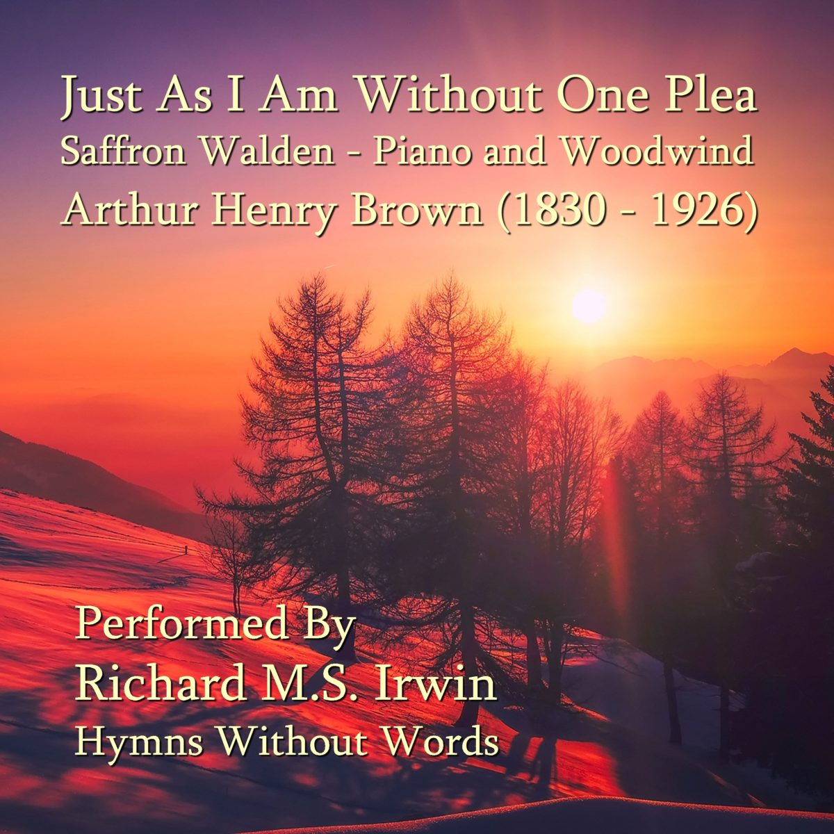 Just As I Am Without One Plea (Saffron Walden, Piano and Woodwind, 6 Verses)