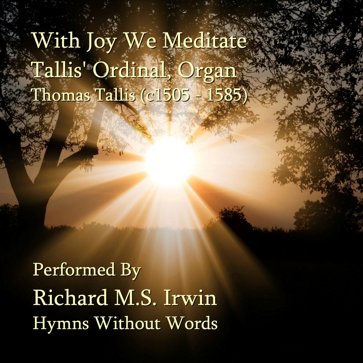 With Joy We Meditate The Grace (Tallis' Ordinal, Organ, 5 Verses)