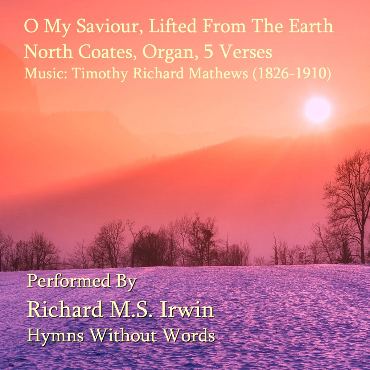 O My Saviour Lifted (North Coates, Organ, 5 Verses)