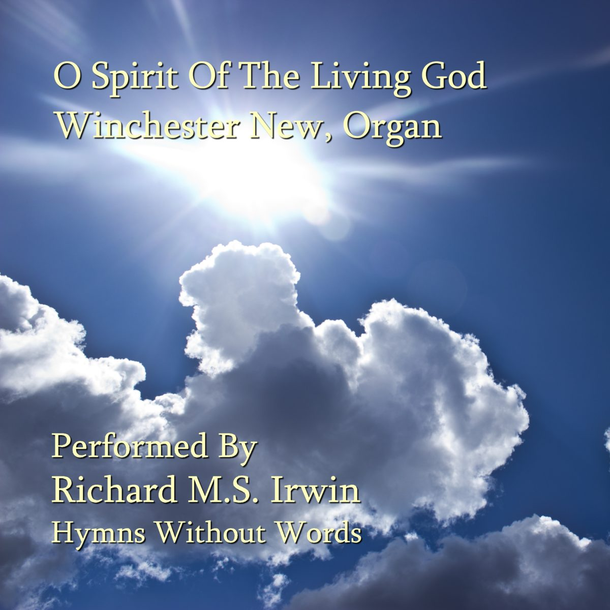 O Spirit Of The Living God (Winchester New, Organ, 5 Verses)