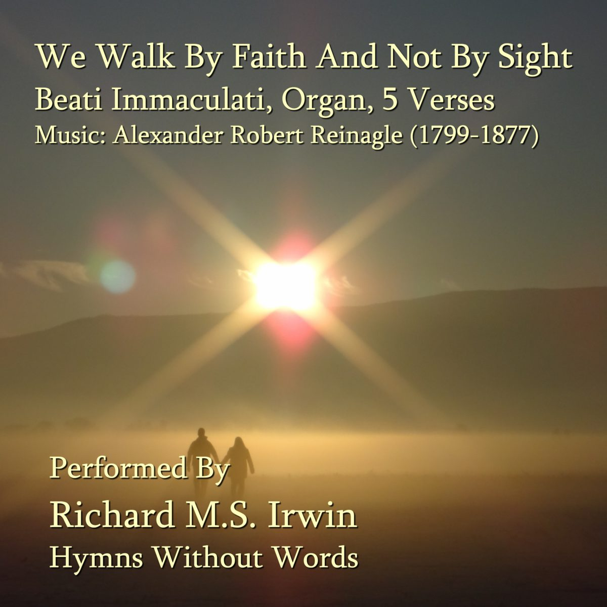We Walk By Faith And Not By Sight (Beati Immaculati, Organ, 5 Verses)
