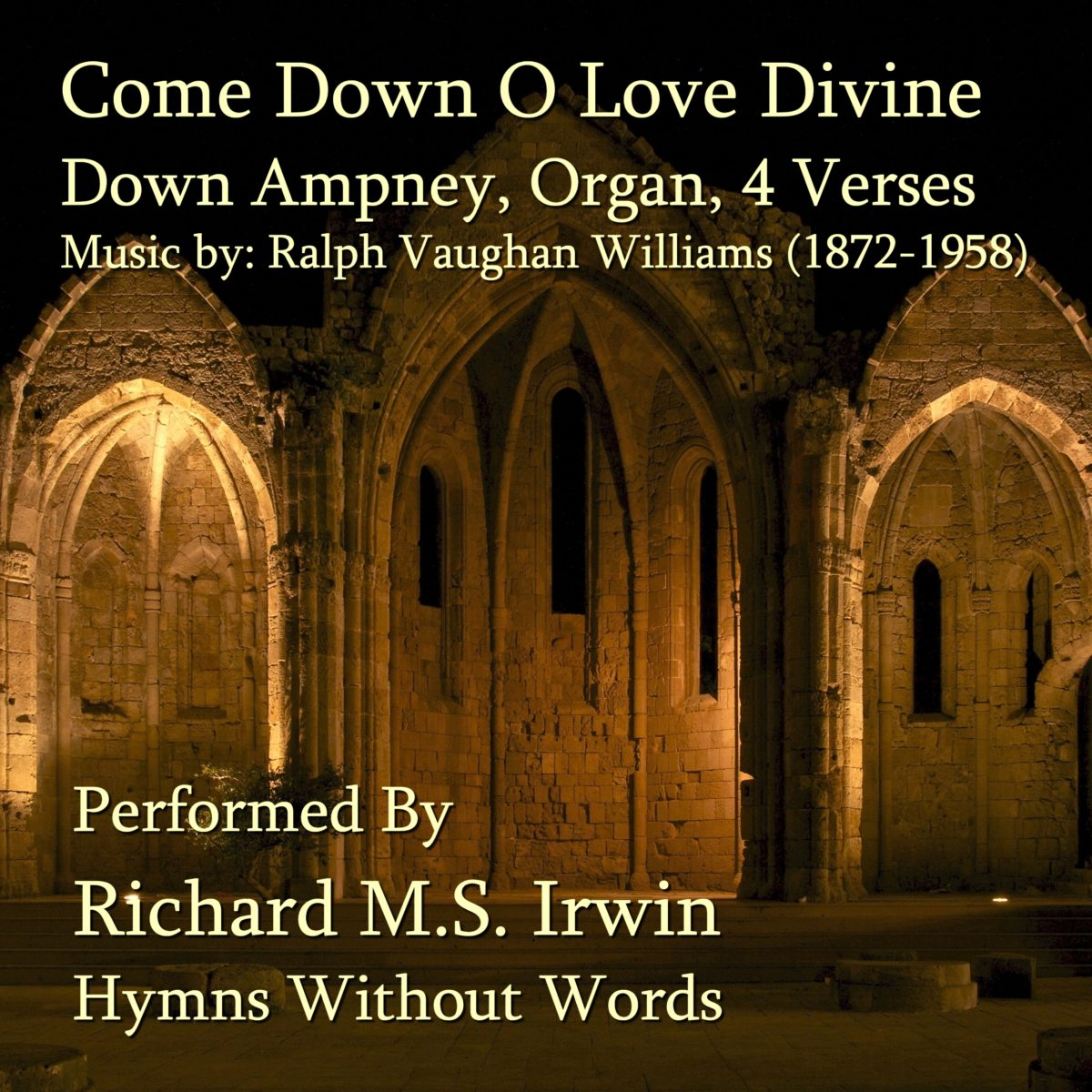 Come Down O Love Divine (Down Ampney, Organ, 4 Verses)