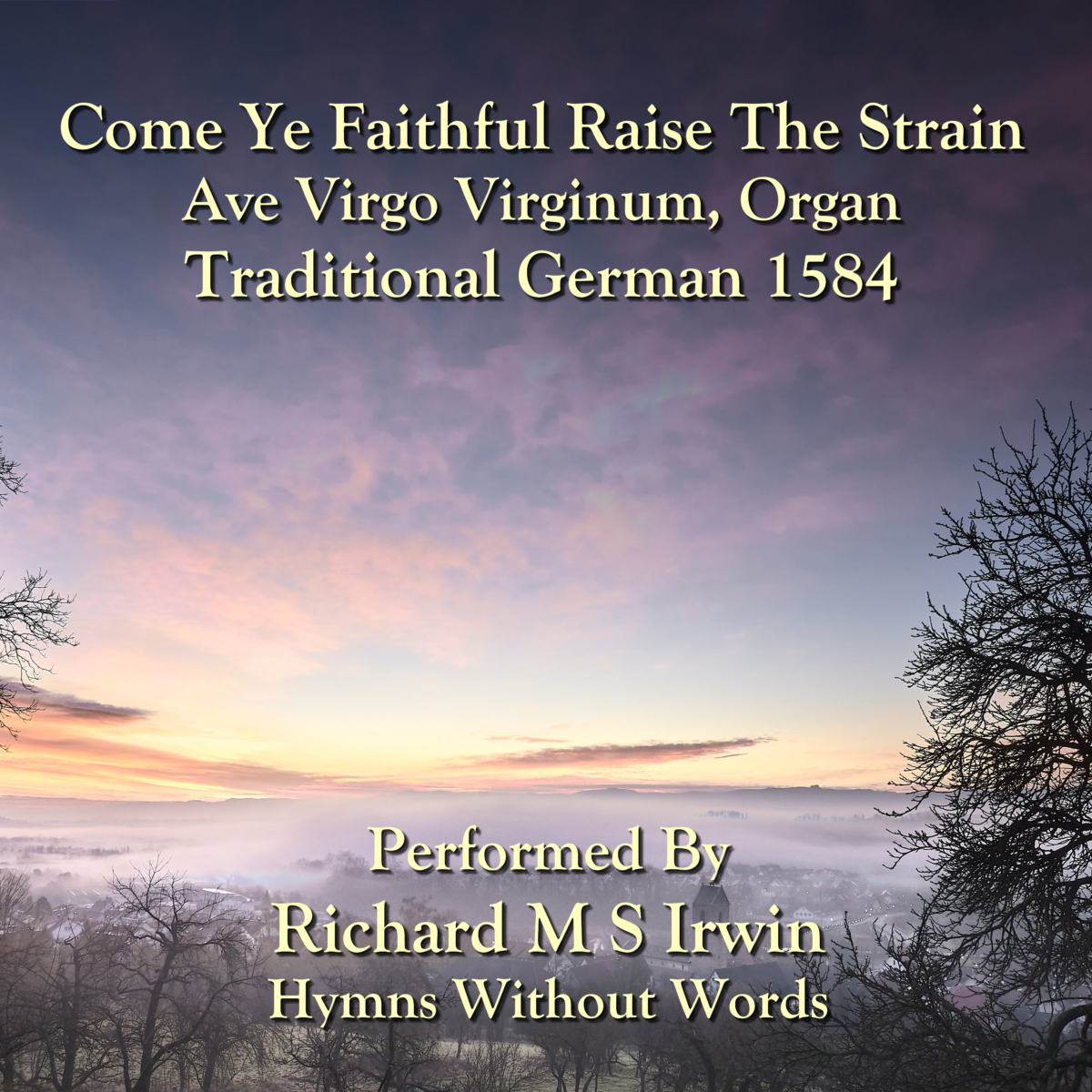 Come Ye Faithful Raise The Strain (Ave Virgo Virginum, Organ, 4 Verses)