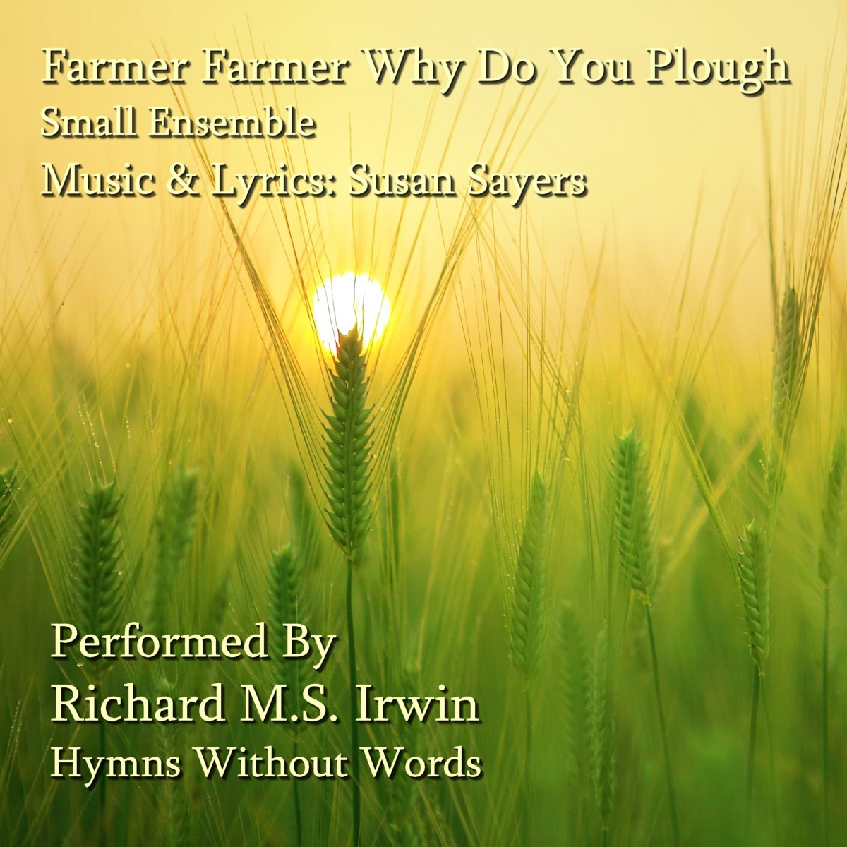 Farmer, Farmer Why Do You Plough (4 Verses) – Small Band