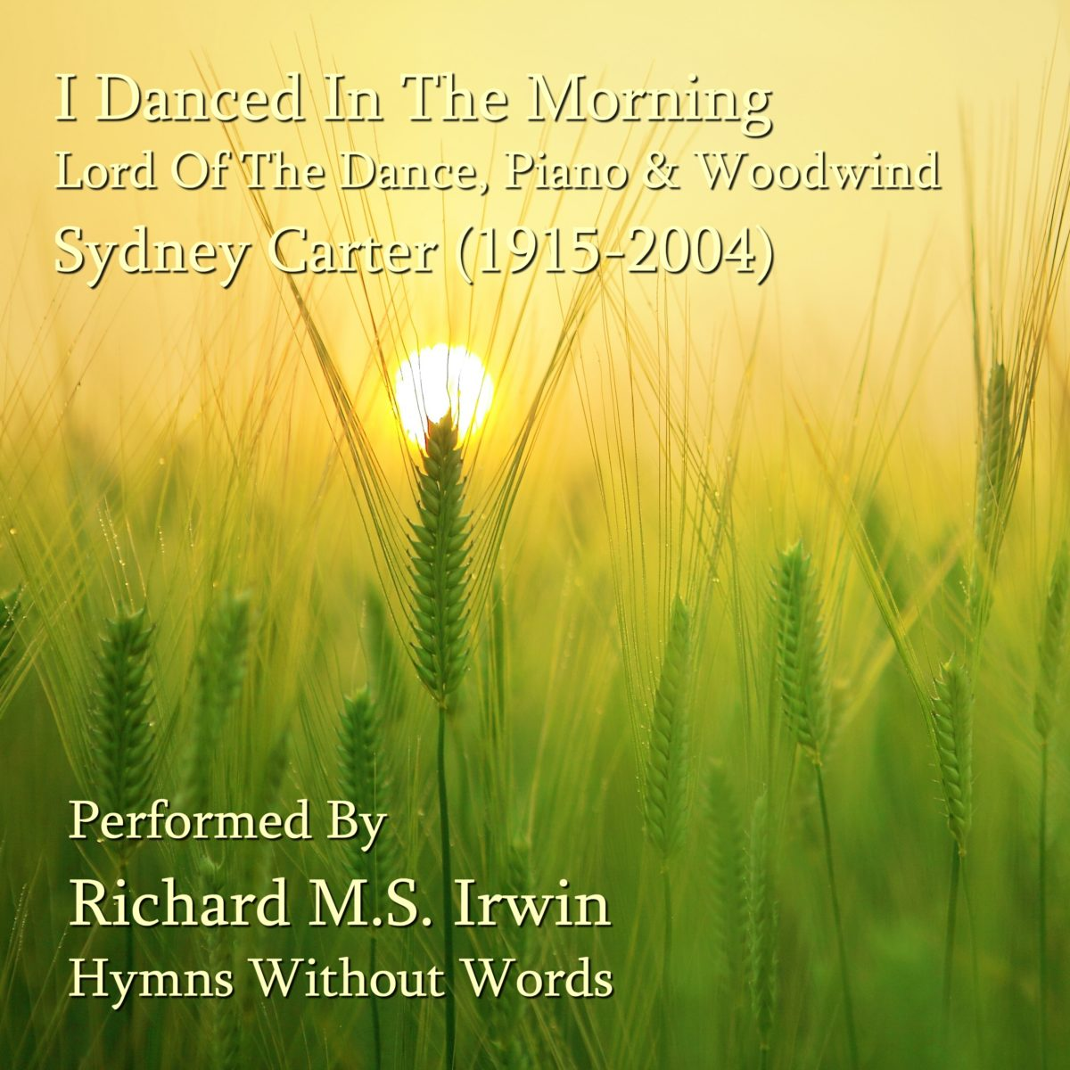 I Danced In The Morning (Lord Of The Dance, Piano Ensemble, 5 Verses)