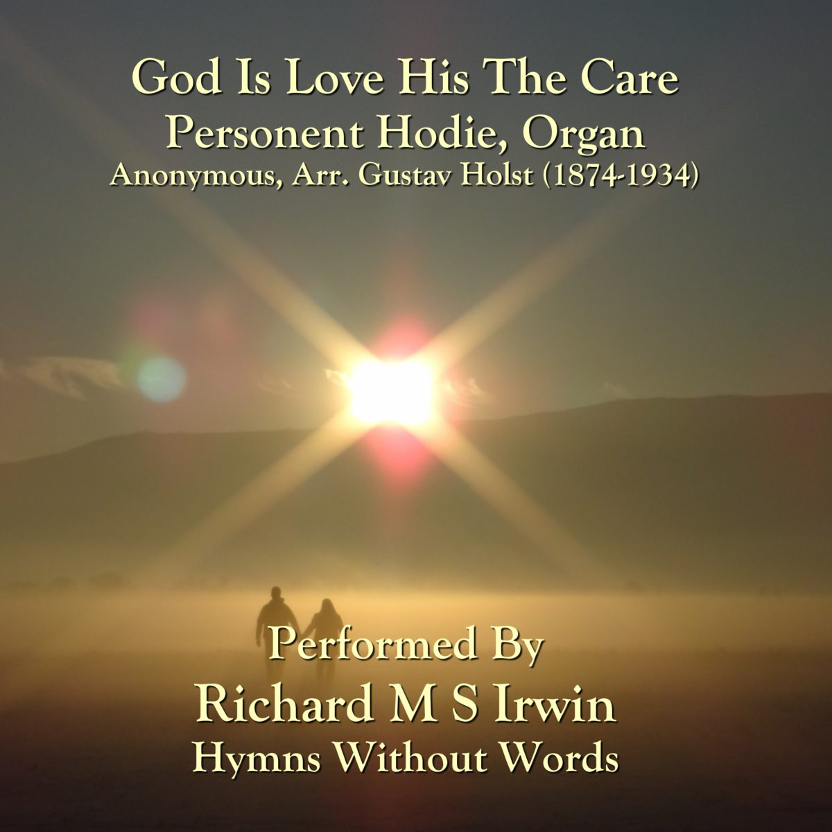 God Is Love His The Care (Personent Hodie, Organ, 4 Verses)