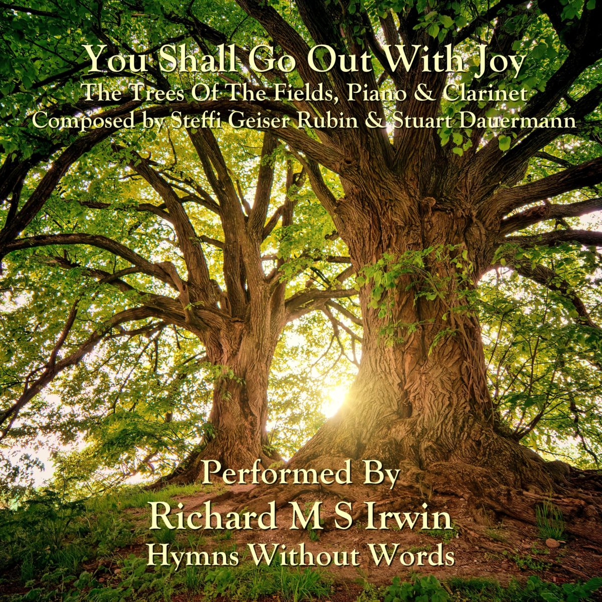 You Shall Go Out With Joy (Trees Of The Field, Piano & Clarinet, 3 Times)