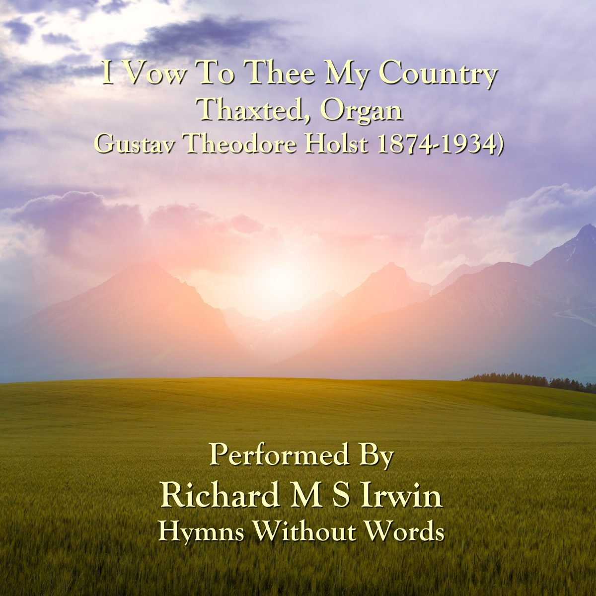 I Vow To Thee My Country (Thaxted, Organ, 2 Verses)