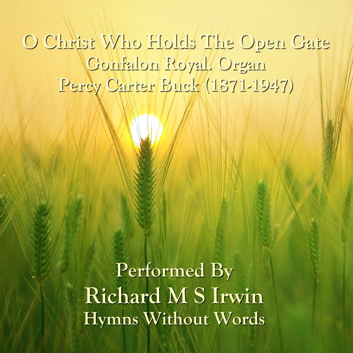 O Christ Who Holds The Open Gate (Gonfalon Royal, Organ, 4 Verses)
