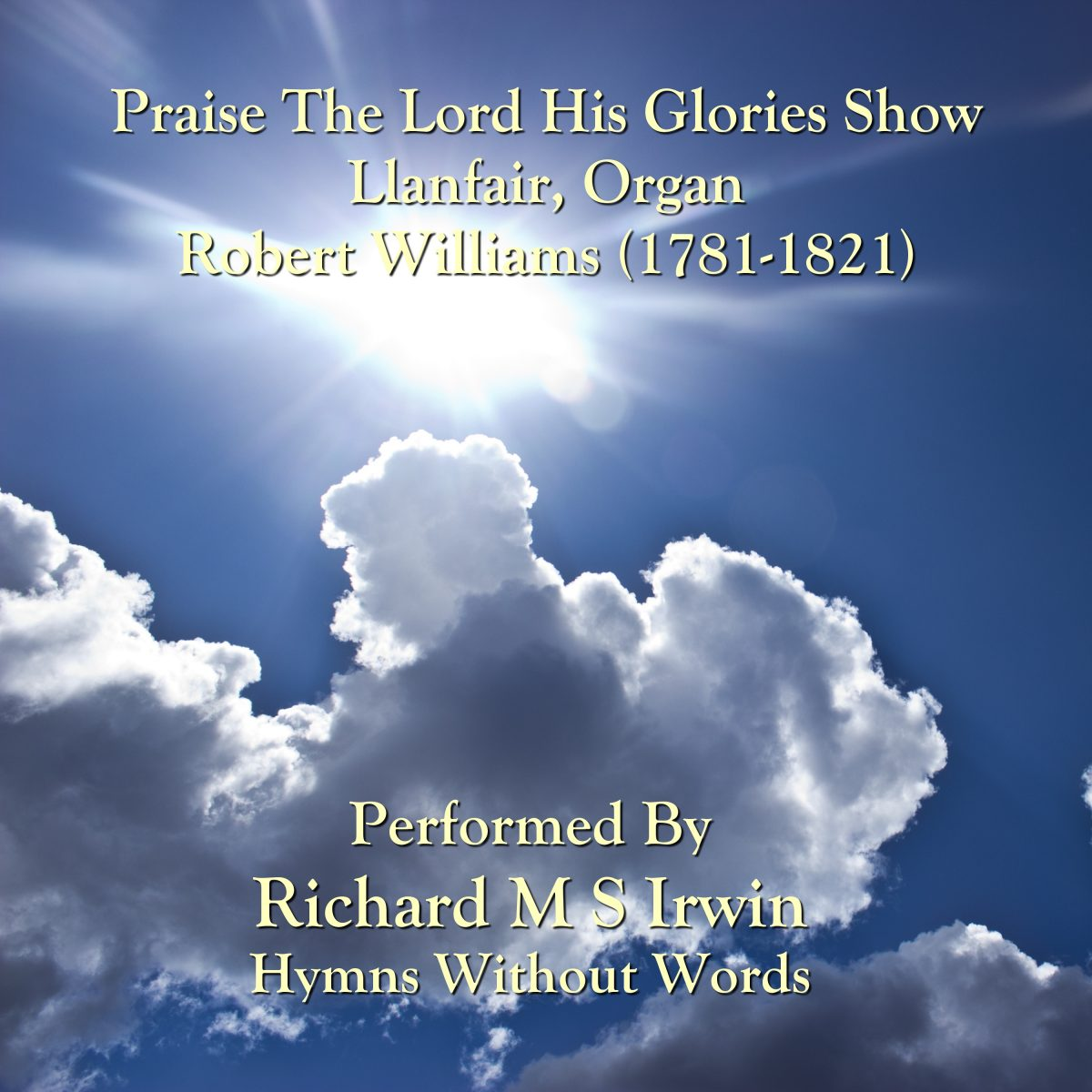 Praise The Lord His Glories Show (Llanfair, Organ, 4 Verses)