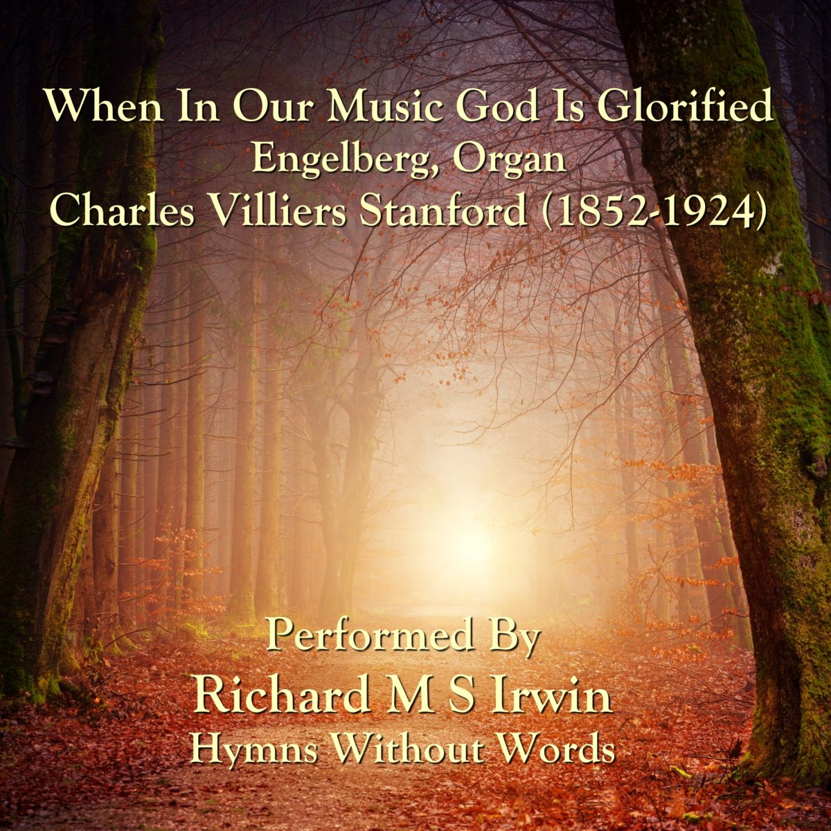 When In Our Music God Is Glorified (Engelberg, Organ, 5 Verses)