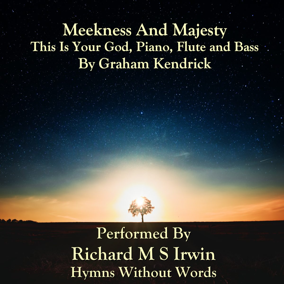 Meekness And Majesty (This Is Your God, Piano Flute & Bass, 3 Verses)